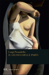 Il giuoco delle parti / Luigi Pirandello