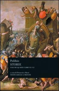 Storie / Polibio ; a cura di Domenico Musti ; nota biografica di Domenico Musti ; traduzione di Manuela Mari ; note di John Thornton. Vol. 4: Libri 7.-11.