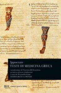 Testi di medicina greca / Ippocrate ; introduzione di Vincenzo di Benedetto ; premessa al testo e note di Alessandro Lami