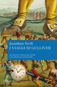Viaggi di Gulliver in vari paesi lontani del mondo / Jonathan Swift ; con le illustrazioni di Grandville ; introduzione di Maria Luisa Astaldi ; traduzione di Ugo Déttore