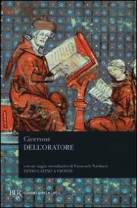 Dell' oratore / Marco Tullio Cicerone ; con un saggio introduttivo di Emanuele Narducci