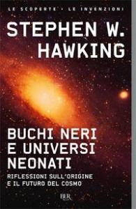 Buchi neri e universi neonati e altri saggi