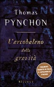 L'arcobaleno della gravità / Thomas Pynchon ; traduzione di Giuseppe Natale