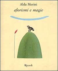 Aforismi e magie / Alda Merini ; disegni di Alberto Casiraghi