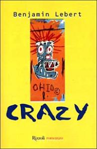 Crazy / Benjamin Lebert ; a cura di Simona Vinci