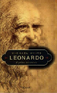 Leonardo : il primo scienziato / Michael White