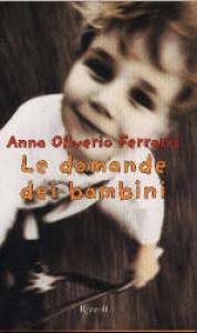 Le domande dei bambini / Anna Oliverio Ferraris
