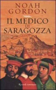 Il medico di Saragozza / Noah Gordon