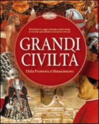 Grandi civiltà dalla Preistoria al Rinascimento