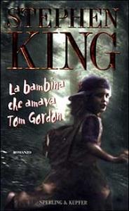 La bambina che amava Tom Gordon / Stephen King ; traduzione di Tullio Dobner