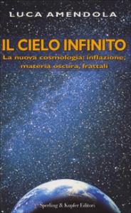 Il cielo infinito / Luca Amendola