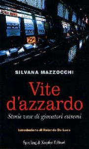 Vite d'azzardo / Silvana Mazzocchi ; introduzione di Rolando De Luca