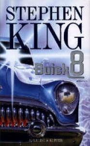 Buick 8 / Stephen King ; traduzione di Stefano Bortolussi