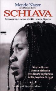 Schiava / Mende Nazer ; con Damien Lewis ; traduzione di Valeria Galassi