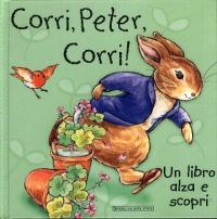 Corri, Peter, corri! / [da Beatrix Potter]