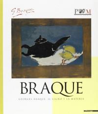 Georges Braque, il segno e la materia