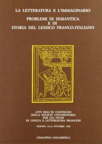 La letteratura e l'immaginario: problemi di semantica e di storia del lessico franco-italiano
