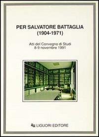 Per Salvatore Battaglia (1904-1971)