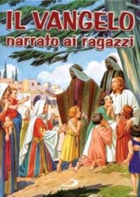 Il Vangelo narrato ai ragazzi con le parole degli evangelisti