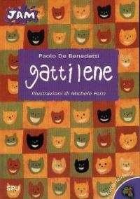 Gattilene : poesie / di Paolo De Benedetti ; illustrazioni di Michele Ferri