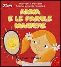 Anna e le parole magiche / illustrazioni di Nicoletta Bertelle ; testo di Maria Loretta Giraldo