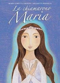 La chiamarono Maria