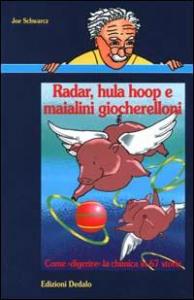 Radar, hula hoop e maialini giocherelloni