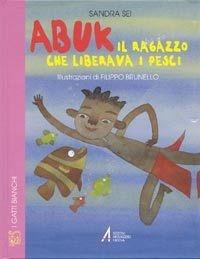 Abuk, il ragazzo che liberava i pesci