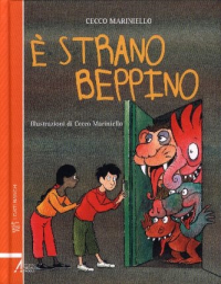 È strano Beppino / Cecco Mariniello ; illustrazioni dell'Autore