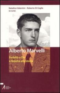 Alberto Marvelli: fedeltà a Dio e fedeltà alla storia