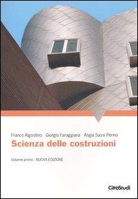Scienza delle costruzioni / Franco Algostino, Giorgio Faraggiana, Angìa Sassi Perino. 1