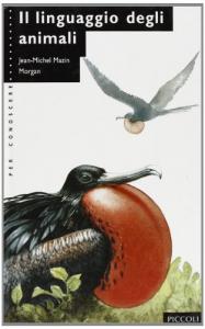 Il linguaggio degli animali / Jean-Michel Mazin ; illustrazioni di Morgan