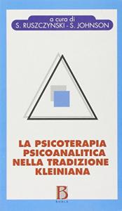 La psicoterapia psicoanalitica nella tradizione kleiniana