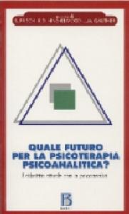 Quale futuro per la psicoterapia psicoanalitica?