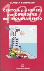 Cento & più rimedi per difendersi dall'inquinamento