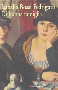 Di buona famiglia : romanzo / di Isabella Bossi Fedrigotti