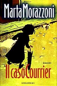 Il caso Courrier : romanzo / di Marta Morazzoni
