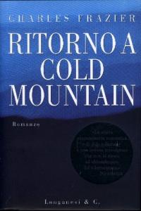 Ritorno a Cold Mountain : romanzo / di Charles Frazier ; traduzione di Marcella Dallatorre
