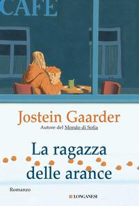 La ragazza delle arance : romanzo / Jostein Gaarder ; traduzione di Lucia Barni