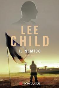 Il nemico : romanzo / di Lee Child ; traduzione di Adria Tissoni