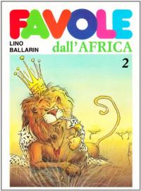 Favole dall'Africa / Lino Ballarin. [Vol.] 2