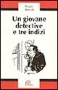 Un giovane detective e tre indizi