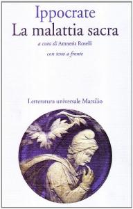 La malattia sacra / Ippocrate ; a cura di Amneris Roselli