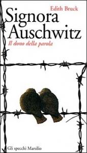 Signora Auschwitz : il dono della parola / Edith Bruck