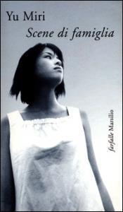 Scene di famiglia / Yu Miri ; traduzione di Michela Morresi