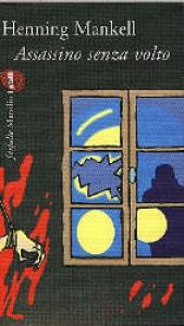 Assassino senza volto / Henning Mankell ; traduzione di Giorgio Puleo