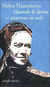 Quando le donne si alzarono in volo / Helen Humphreys ; traduzione di Maria Clara Pasetti
