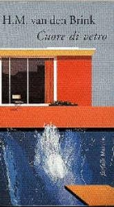 Cuore di vetro / H. M. van den Brink ; traduzione di Franco Paris
