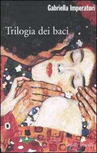 Trilogia dei baci / Gabriella Imperatori