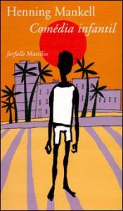 Comédia infantil / Henning Mankell ; traduzione di Giorgio Puleo